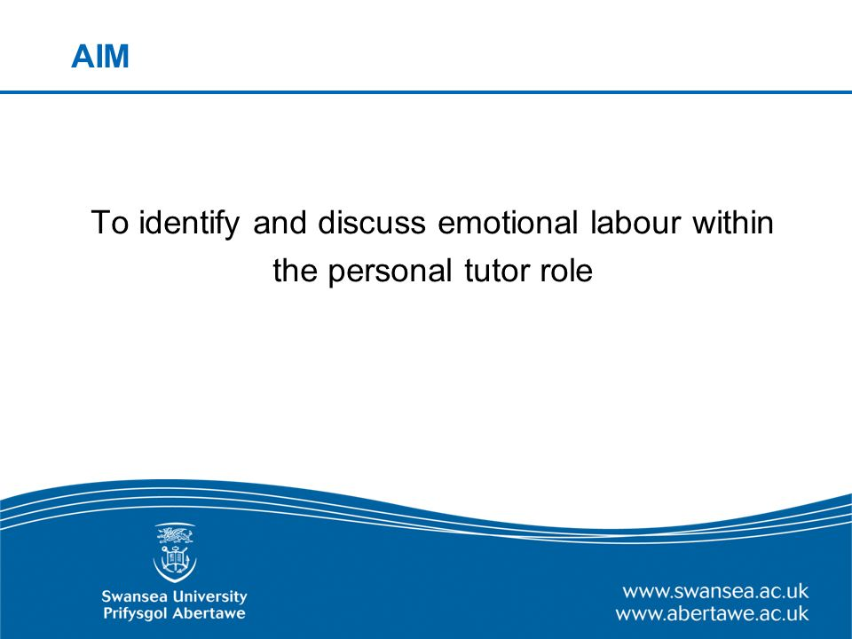 Emotional labour within personal tutor role Working with our emotions: Students who are difficult to manage (demanding, lack commitment, reluctant to take responsibility - may be unpopular) Relationship has potential for attachment and emotional involvement (Menzies 1960) Personal tutors can experience a range of feelings such as care, concern, protection, responsibility, empathy and frustration These feelings have to be managed