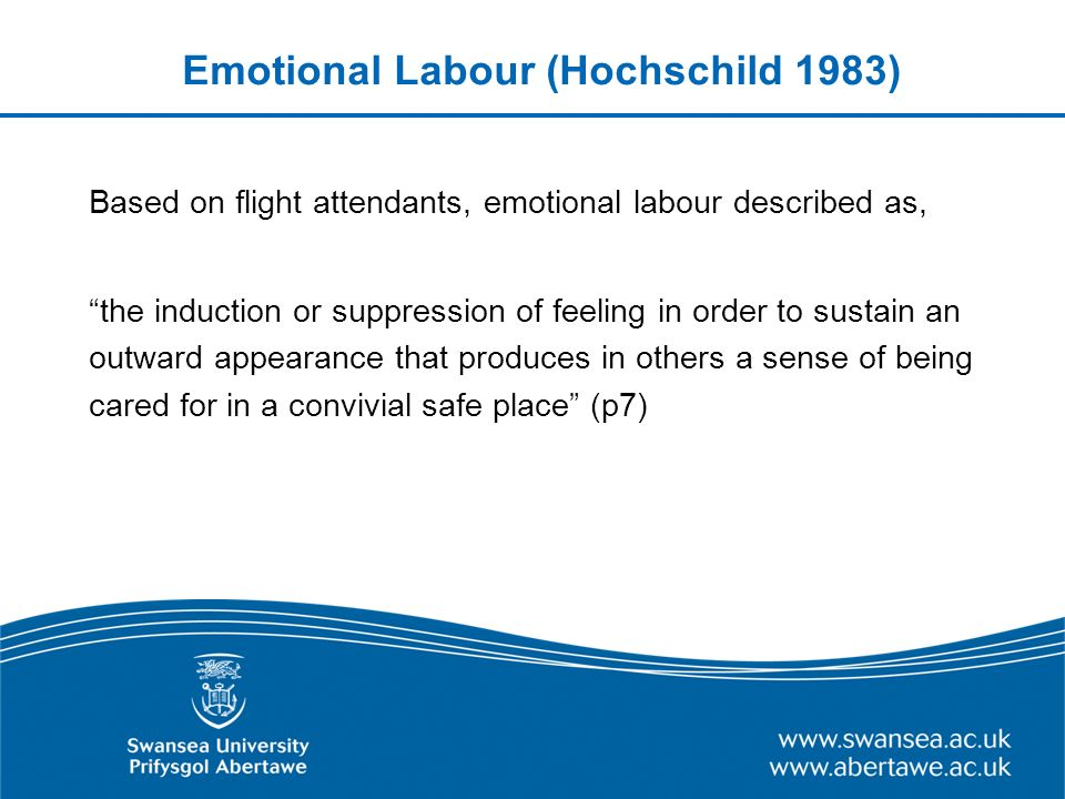 Work requiring emotional labour (Hochschild 1983) Face or voice contact with the public Requires the worker to produce an emotional response in another e.g.
