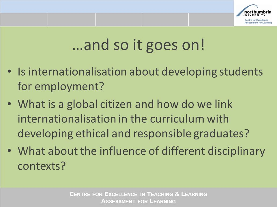 C ENTRE FOR E XCELLENCE IN T EACHING & L EARNING A SSESSMENT FOR L EARNING Multiliteracies increased immediacy of diversity and interconnectedness with global neighbours demands new sorts of literacy and wider sets of competences that the group called multiliteracies.