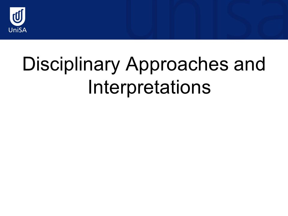 Disciplinary Approaches and Interpretations