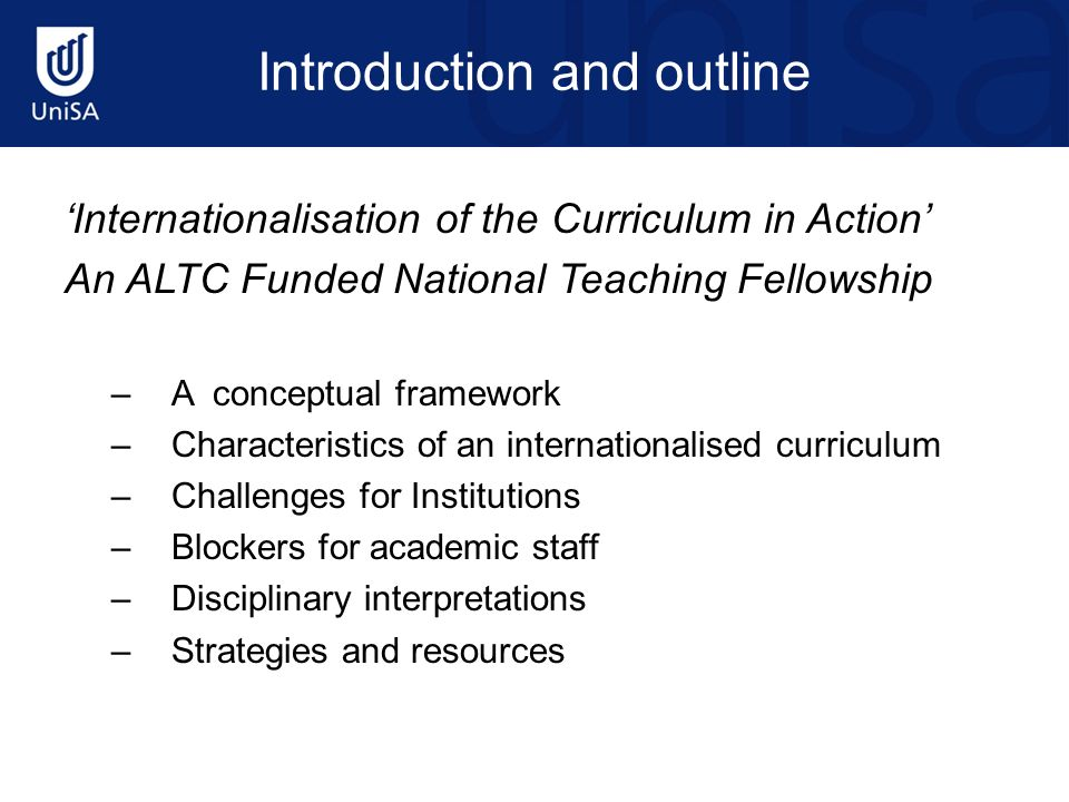 Introduction and outline Internationalisation of the Curriculum in Action An ALTC Funded National Teaching Fellowship –A conceptual framework –Charact
