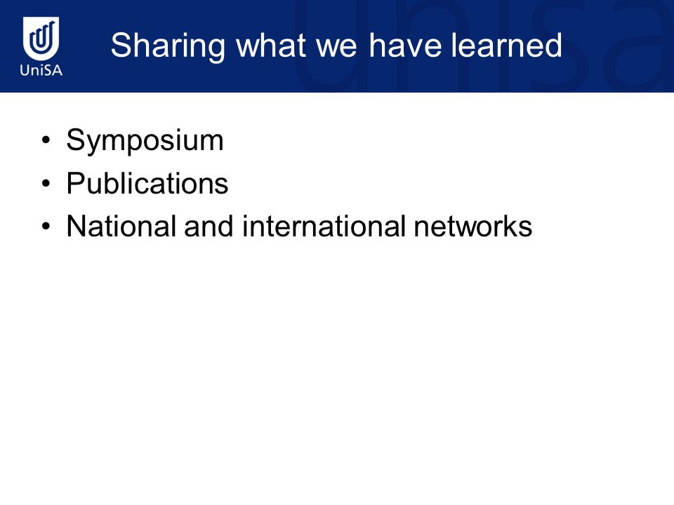 Sharing what we have learned Symposium Publications National and international networks