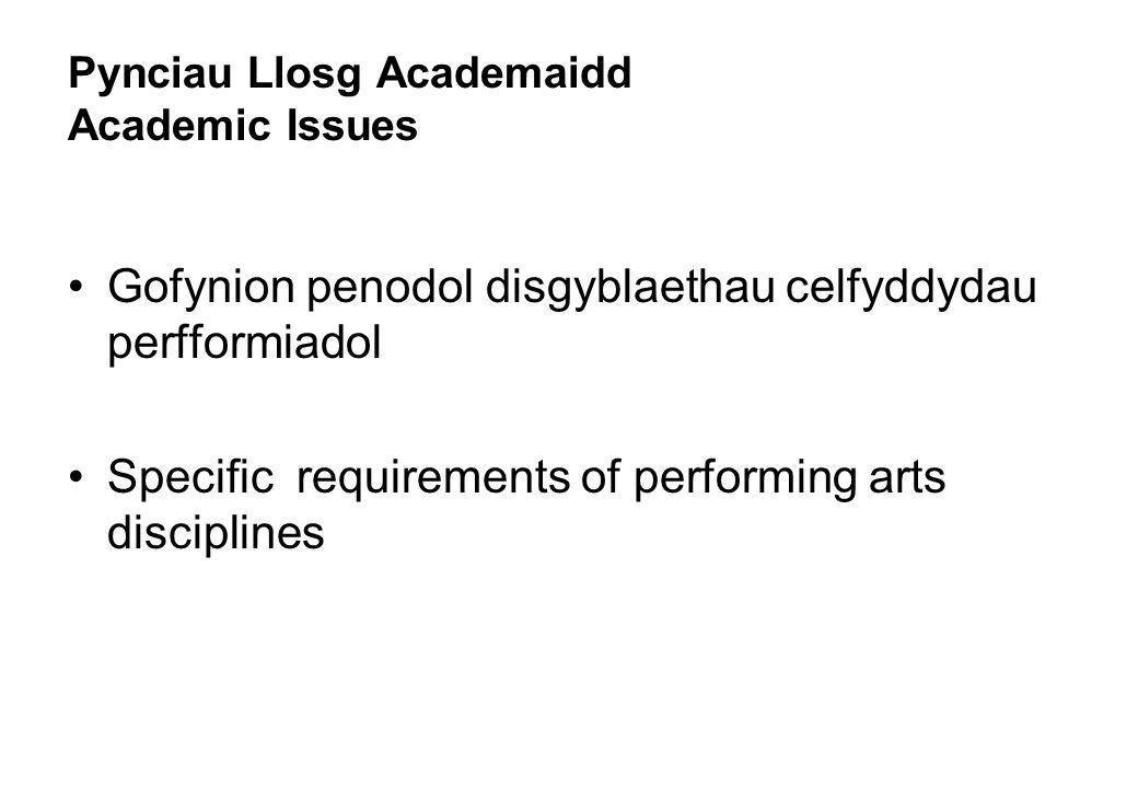 Pynciau Llosg Academaidd Academic Issues Gofynion penodol disgyblaethau celfyddydau perfformiadol Specific requirements of performing arts disciplines
