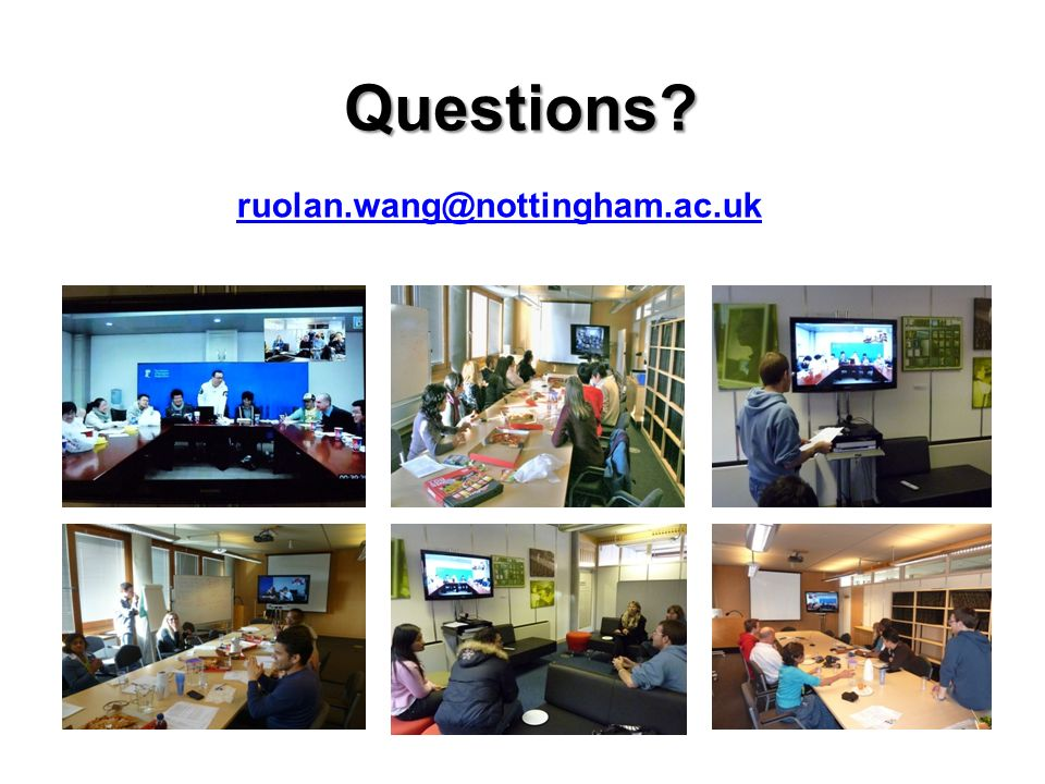 Questions ruolan.wang@nottingham.ac.uk