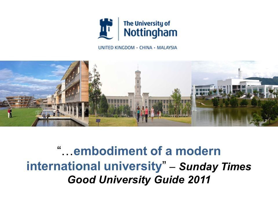 …embodiment of a modern international university – Sunday Times Good University Guide 2011