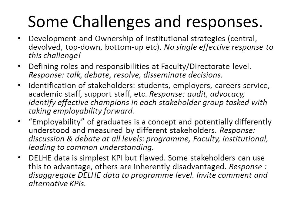 Some Challenges and responses. Development and Ownership of institutional strategies (central, devolved, top-down, bottom-up etc). No single effective