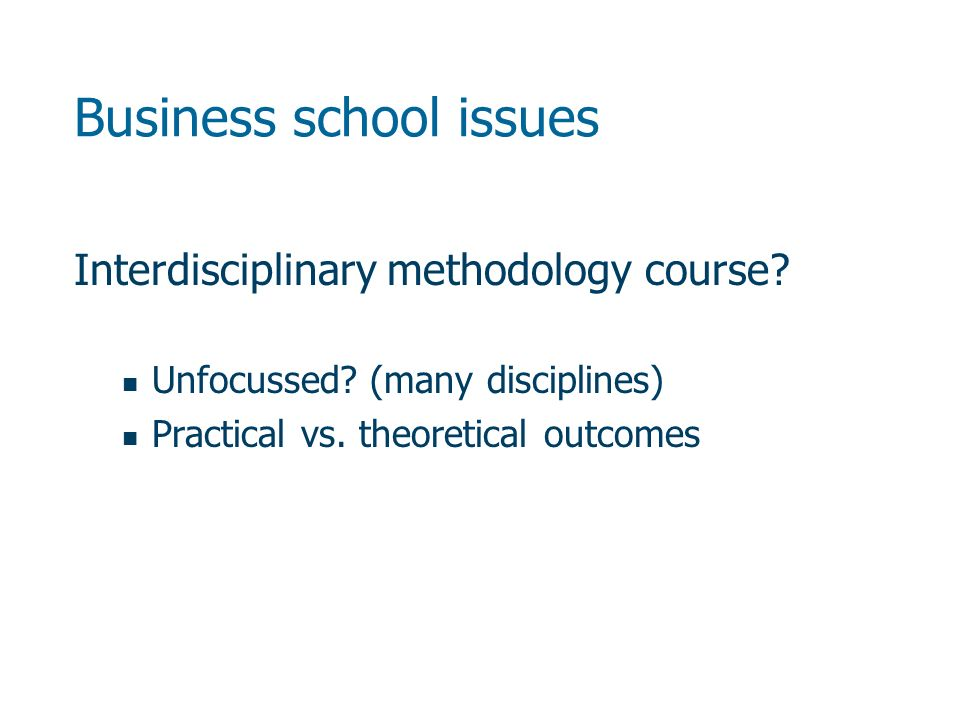 Business school issues Interdisciplinary methodology course.