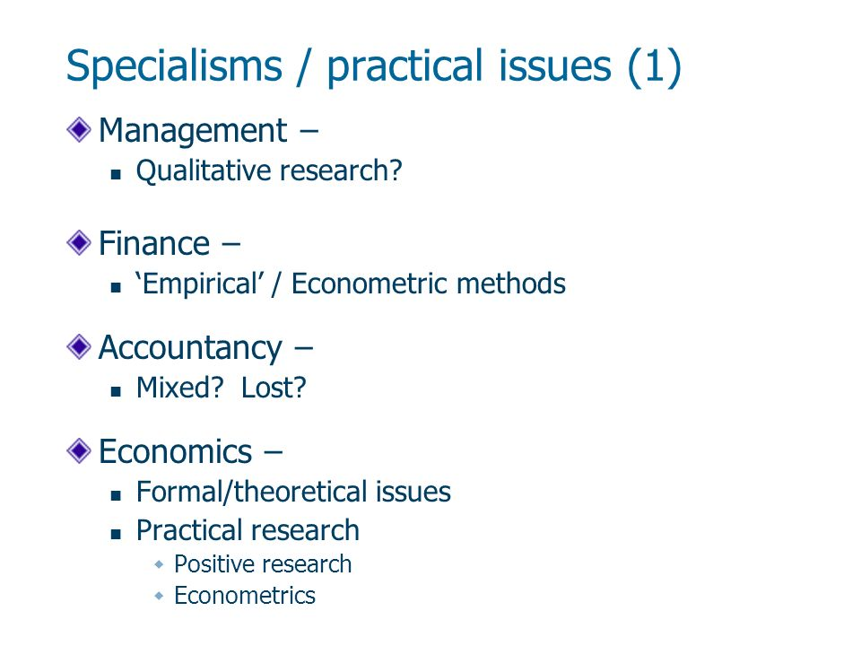Specialisms / practical issues (1) Management – Qualitative research.