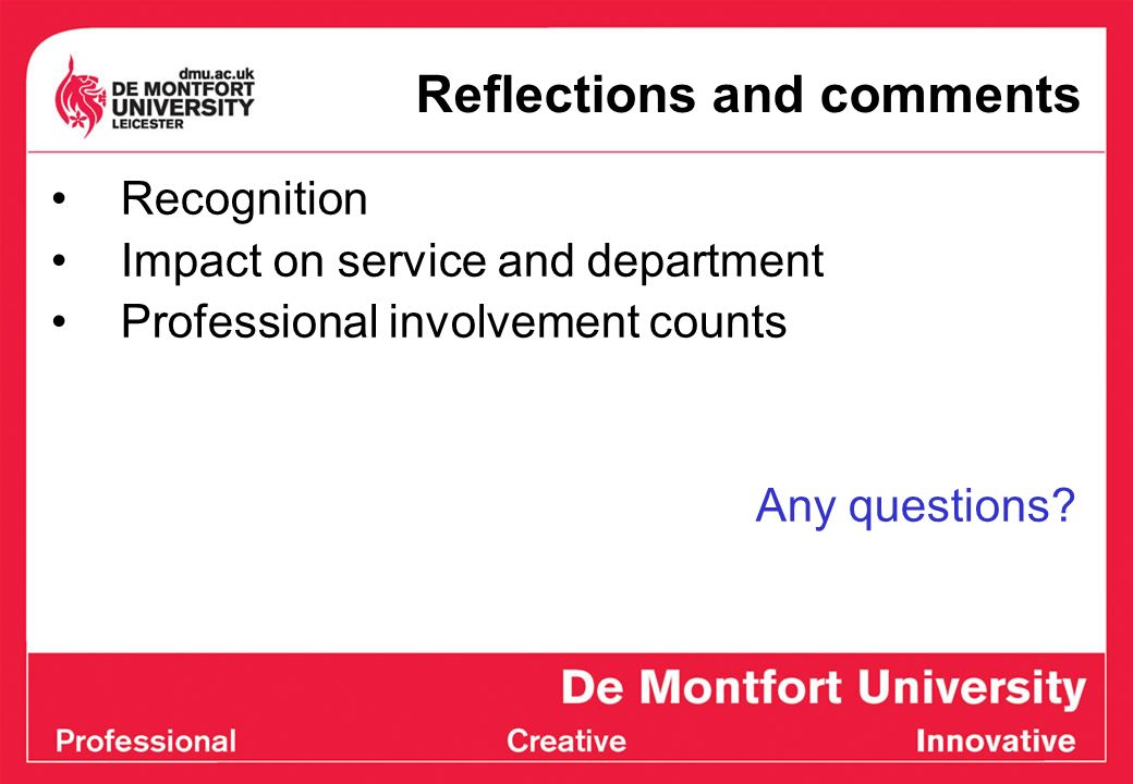 Reflections and comments Recognition Impact on service and department Professional involvement counts Any questions