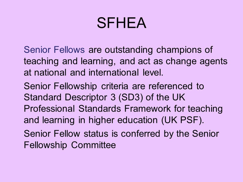 SFHEA Senior Fellows are outstanding champions of teaching and learning, and act as change agents at national and international level.