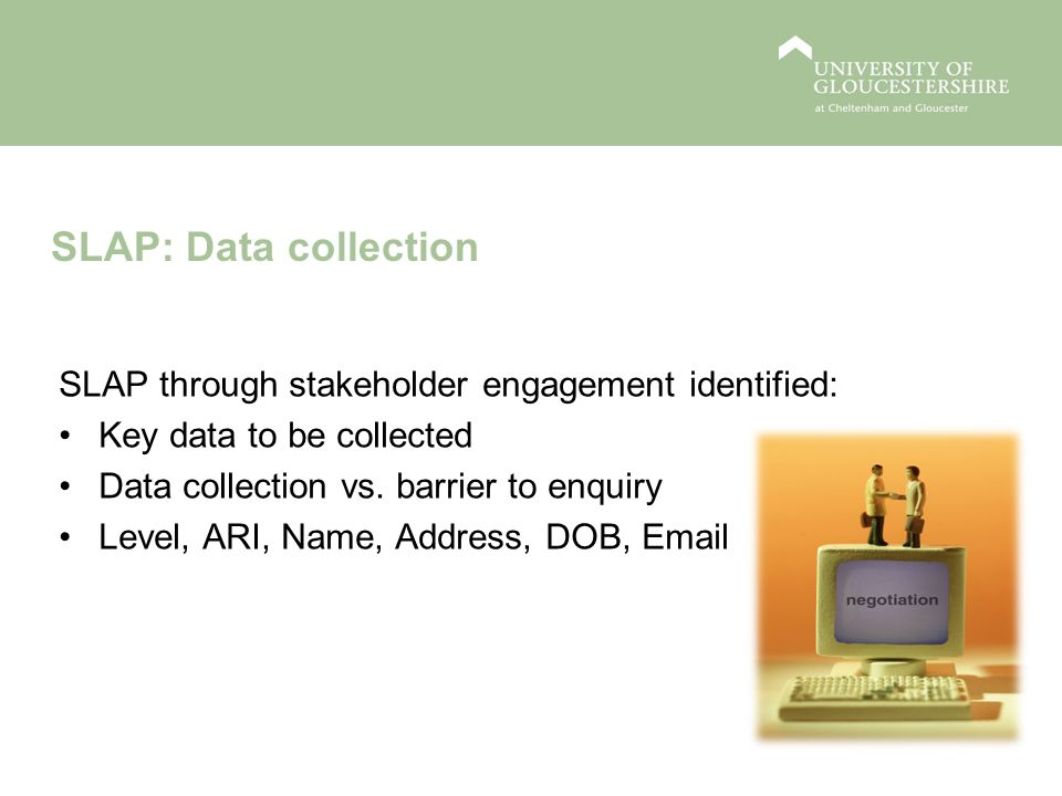 SLAP: Data collection SLAP through stakeholder engagement identified: Key data to be collected Data collection vs.