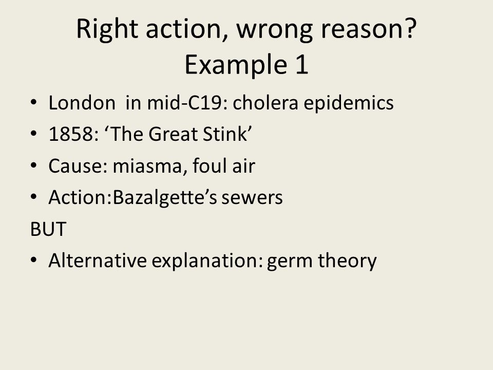Right action, wrong reason.