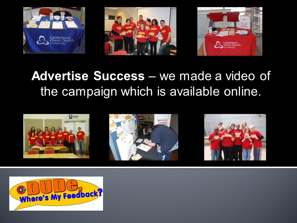 Advertise Success – we made a video of the campaign which is available online.