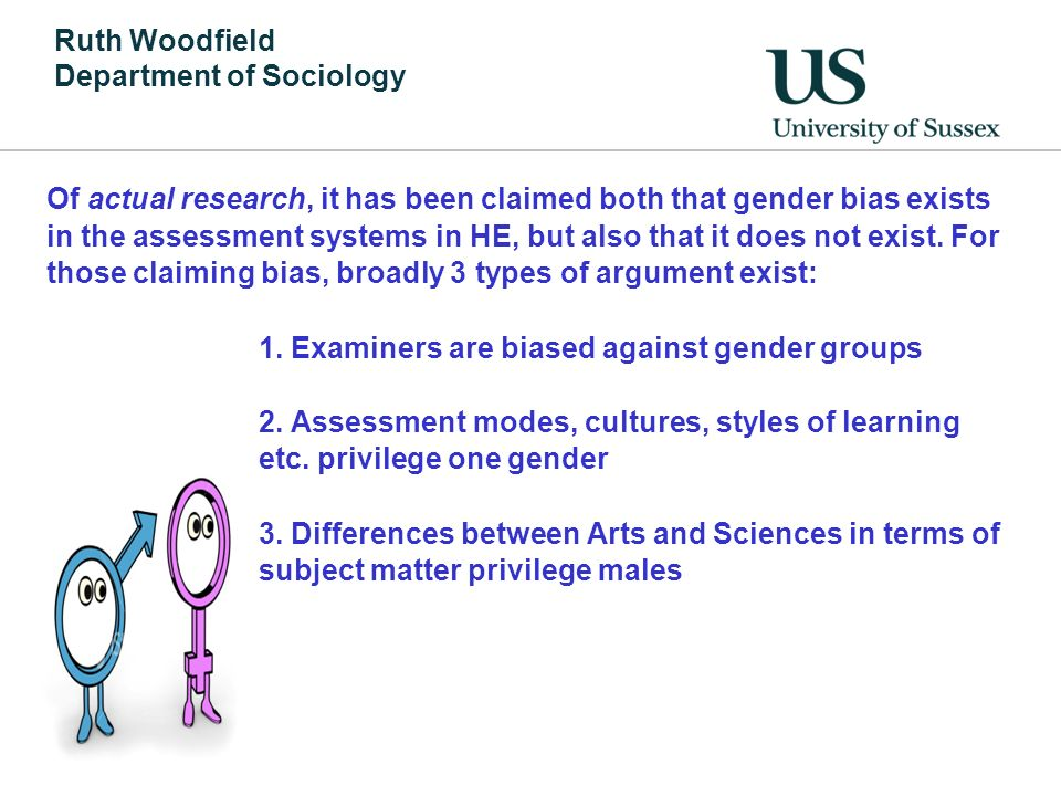 Ruth Woodfield Department of Sociology Commonplace opinions about gender, assessment and attainment: Why men will always beat women in exams, The Inde