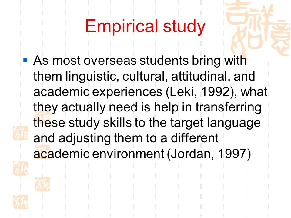 Empirical study As most overseas students bring with them linguistic, cultural, attitudinal, and academic experiences (Leki, 1992), what they actually