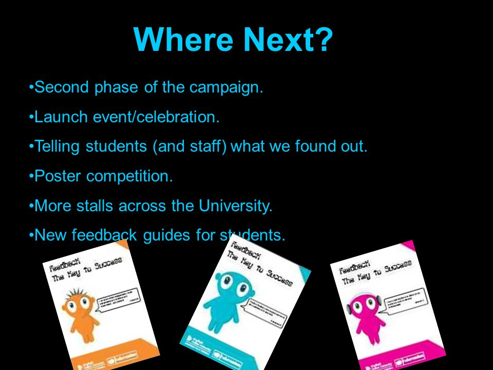 Where Next. Second phase of the campaign. Launch event/celebration.