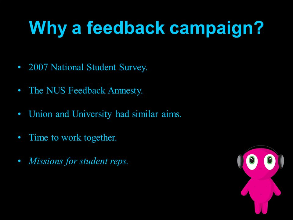 Aims of the campaign To find out what types of feedback our students are getting.