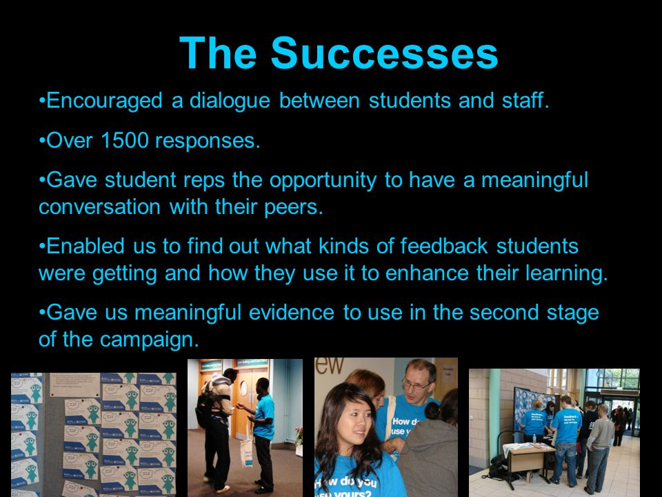 The Successes Encouraged a dialogue between students and staff.