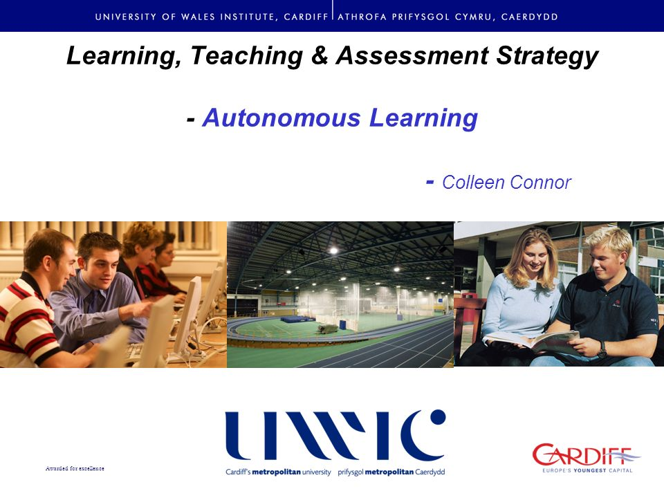 Awarded for excellence Learning, Teaching & Assessment Strategy - Autonomous Learning - Colleen Connor