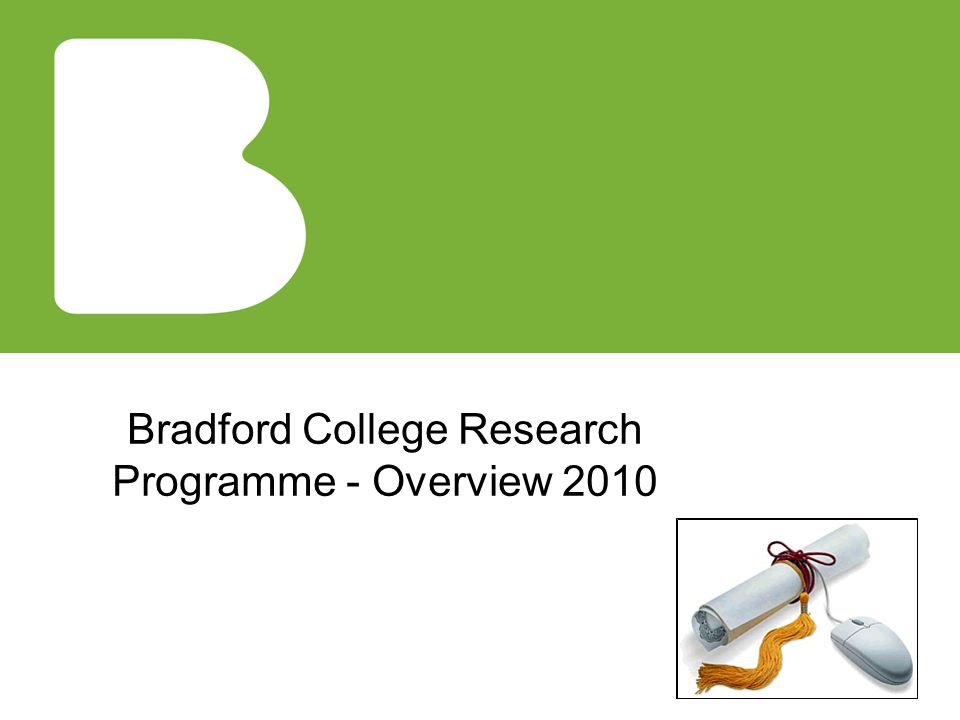 Bradford College Research Programme - Overview 2010