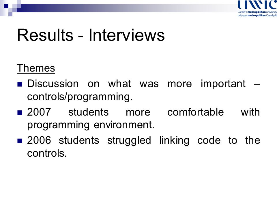 Results - Interviews Themes Discussion on what was more important – controls/programming.