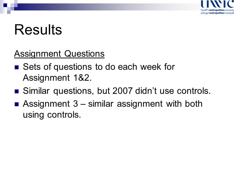 Results Assignment Questions Sets of questions to do each week for Assignment 1&2.