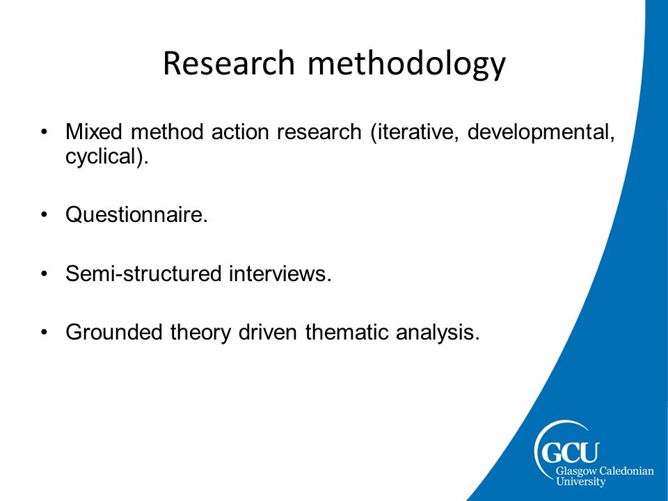 Mixed method action research (iterative, developmental, cyclical). Questionnaire. Semi-structured interviews. Grounded theory driven thematic analysis