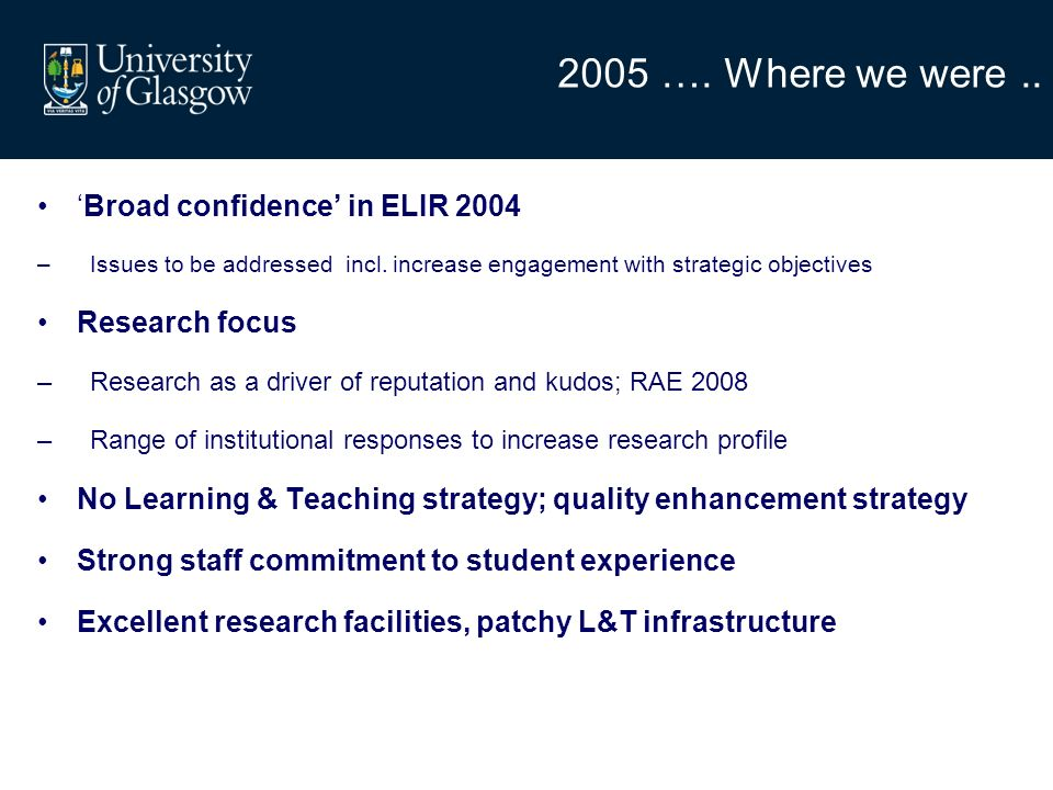 2005 …. Where we were.. Broad confidence in ELIR 2004 –Issues to be addressed incl.