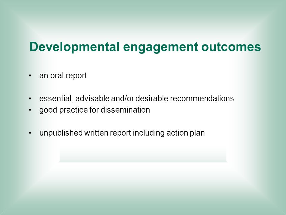 Developmental engagement outcomes an oral report essential, advisable and/or desirable recommendations good practice for dissemination unpublished wri