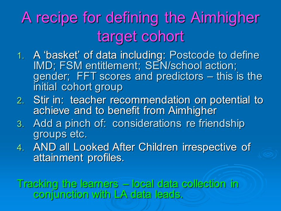 A recipe for defining the Aimhigher target cohort 1.