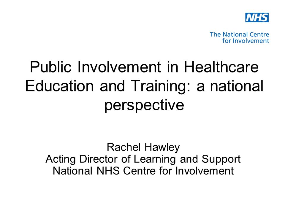 Sharing a National Perspective The National NHS Centre for Involvement Established June 2006.