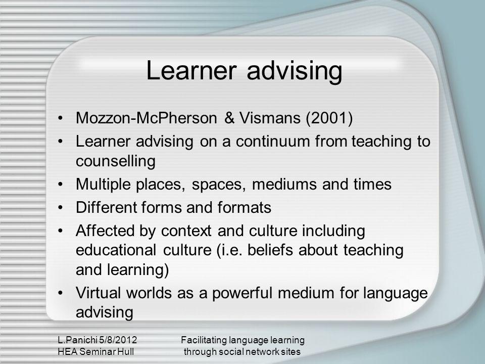 L.Panichi 5/8/2012 HEA Seminar Hull Facilitating language learning through social network sites References 1 AVALON project.