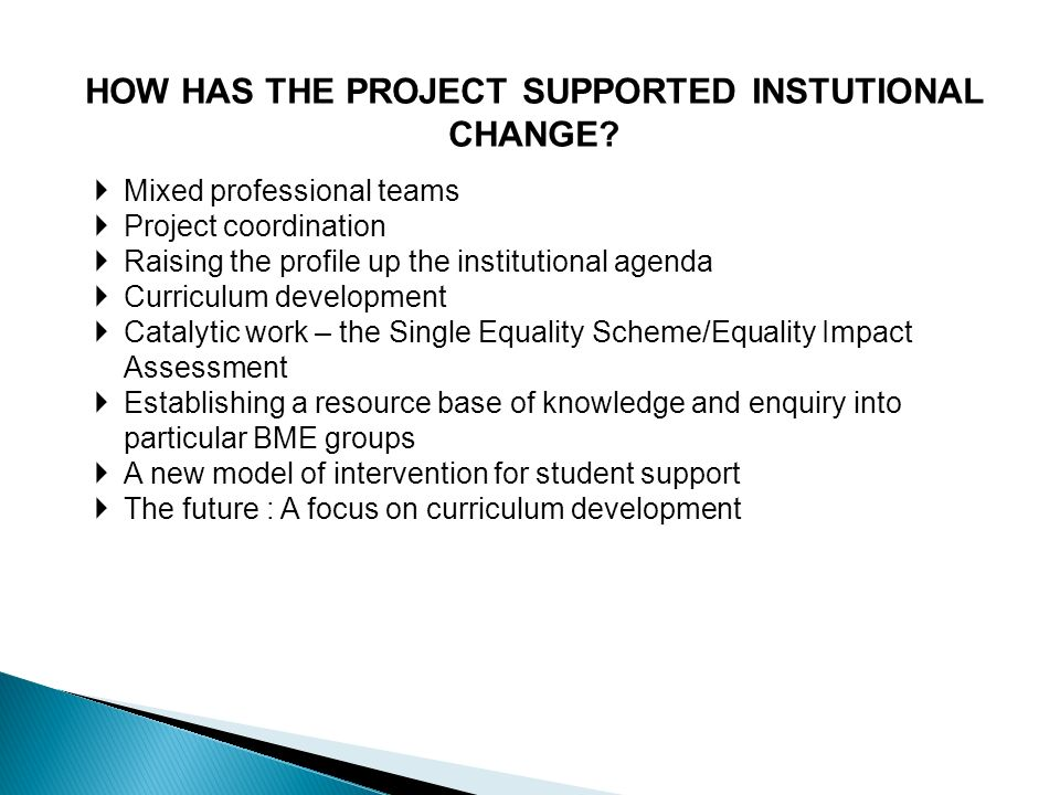 HOW HAS THE PROJECT SUPPORTED INSTUTIONAL CHANGE.