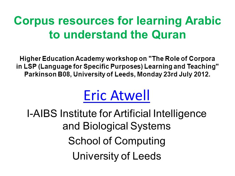 Corpus resources for learning Arabic to understand the Quran Higher Education Academy workshop on