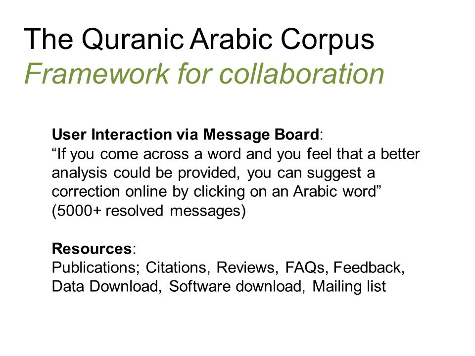 The Quranic Arabic Corpus Framework for collaboration User Interaction via Message Board: If you come across a word and you feel that a better analysi