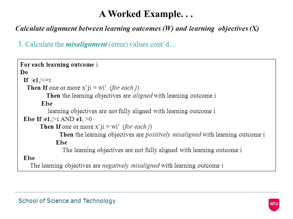 A Worked Example... Calculate alignment between learning outcomes (W) and learning objectives (X) 2. Calculate the actual alignment values for all i =