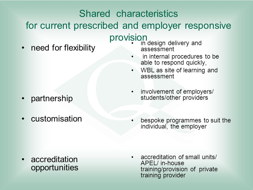 Shared characteristics for current prescribed and employer responsive provision need for flexibility partnership customisation accreditation opportuni
