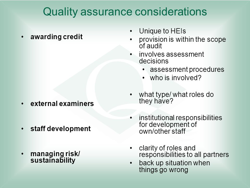 Quality assurance considerations awarding credit external examiners staff development managing risk/ sustainability Unique to HEIs provision is within