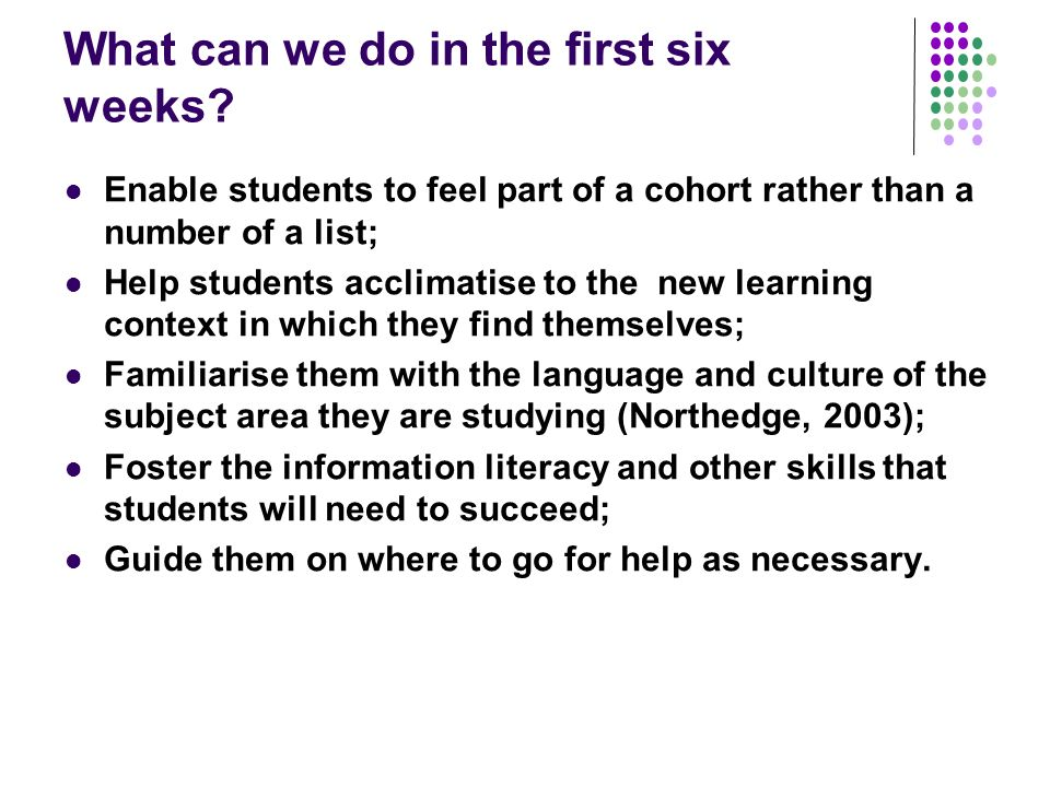 What can we do in the first six weeks.