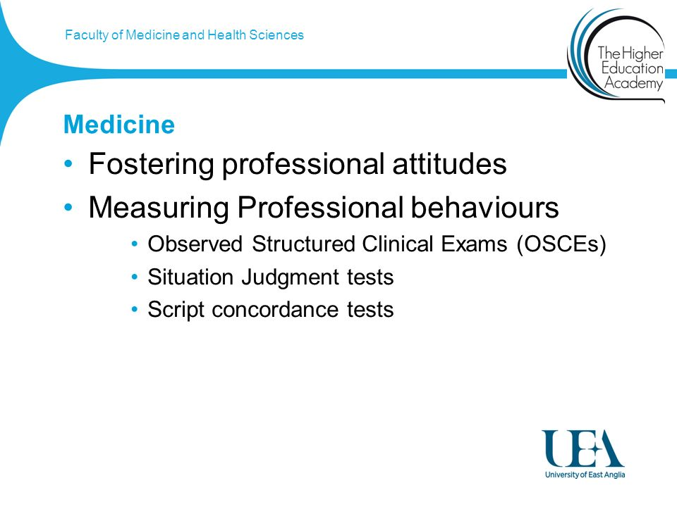 Faculty of Medicine and Health Sciences Medicine Fostering professional attitudes Measuring Professional behaviours Observed Structured Clinical Exams (OSCEs) Situation Judgment tests Script concordance tests