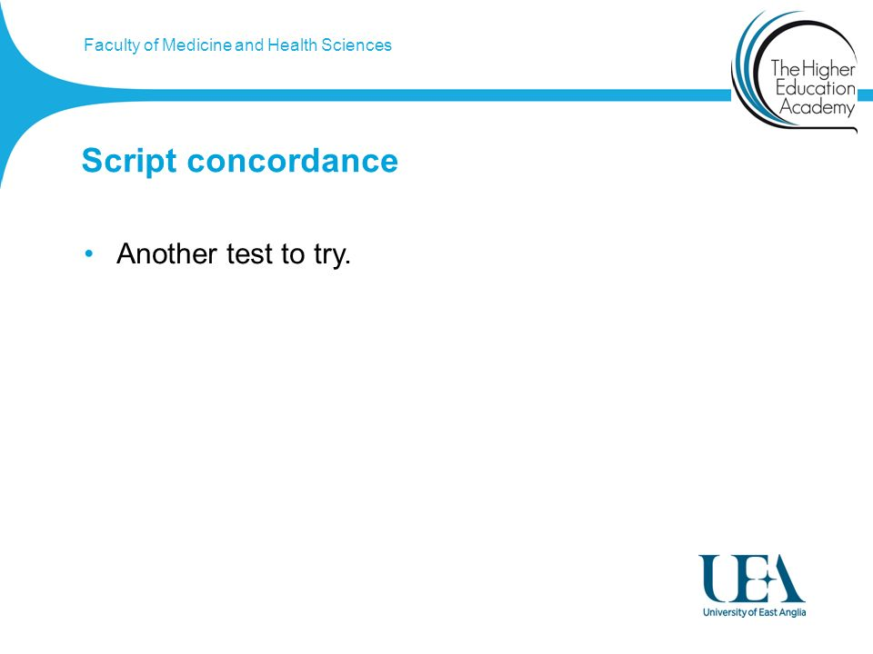 Faculty of Medicine and Health Sciences Script concordance Another test to try.