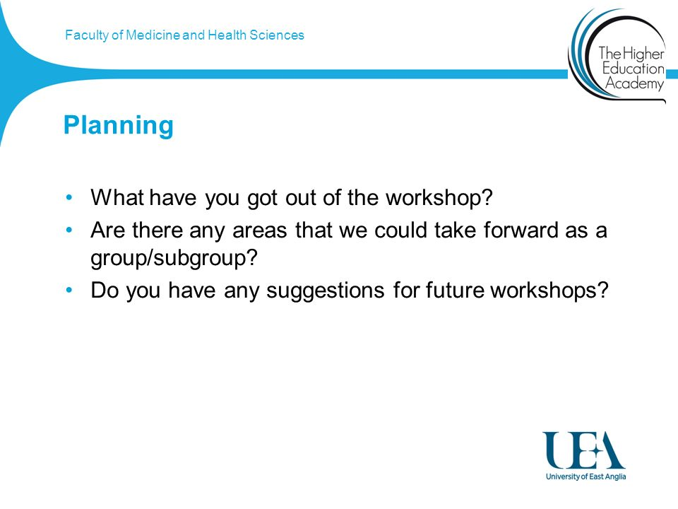 Faculty of Medicine and Health Sciences Planning What have you got out of the workshop.