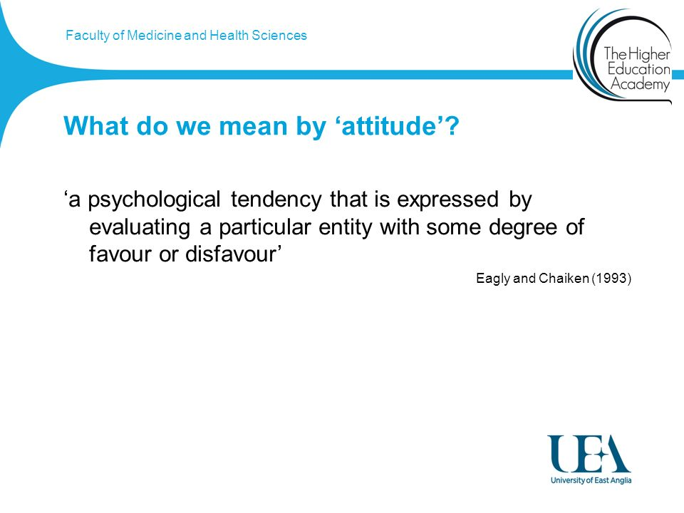 Faculty of Medicine and Health Sciences What do we mean by attitude.