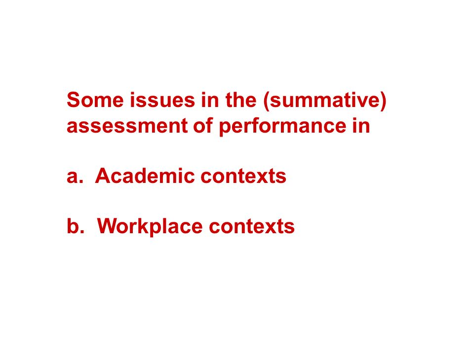Some issues in the (summative) assessment of performance in a.