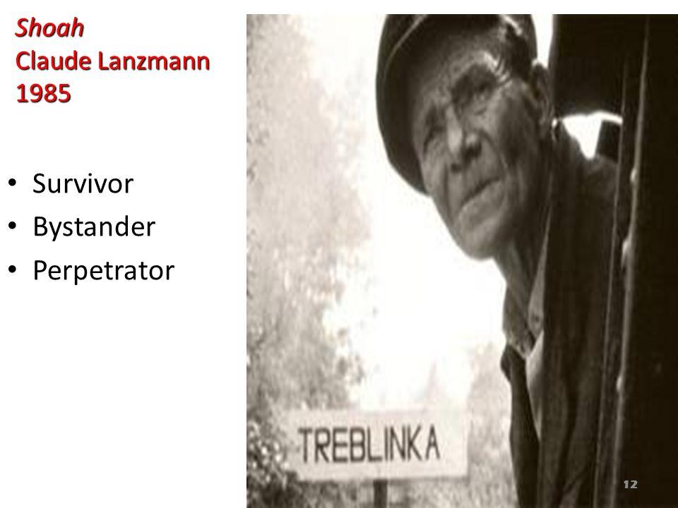 Shoah Claude Lanzmann 1985 Survivor Bystander Perpetrator 12