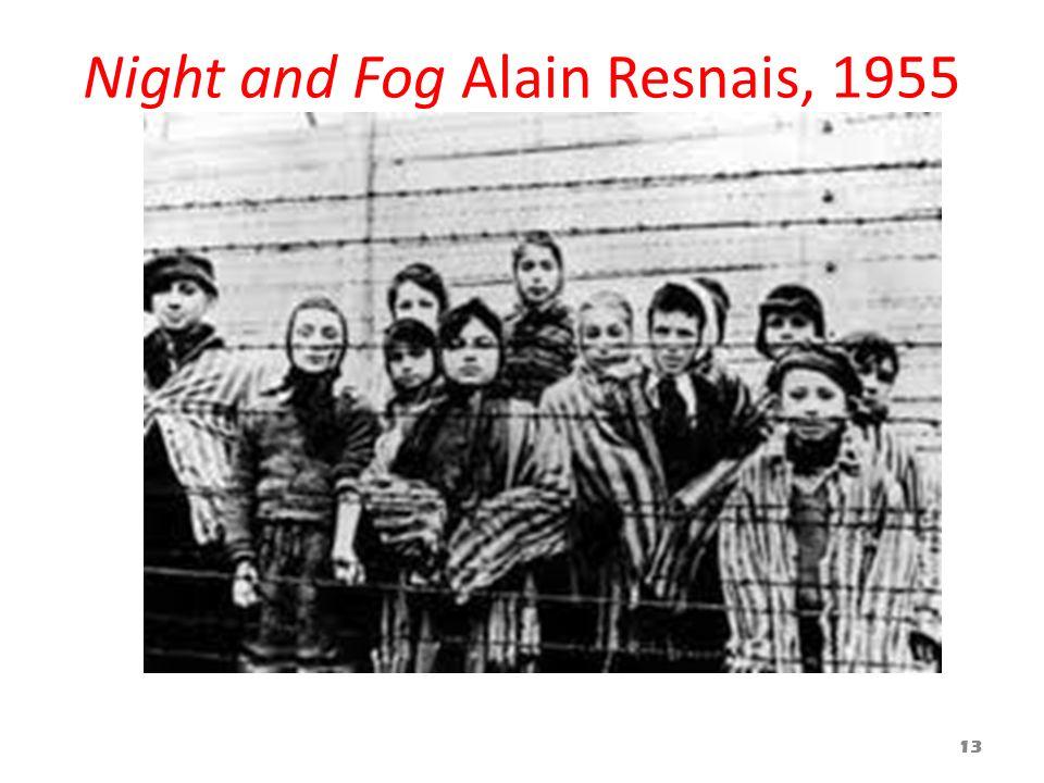 Night and Fog Alain Resnais, 1955 13