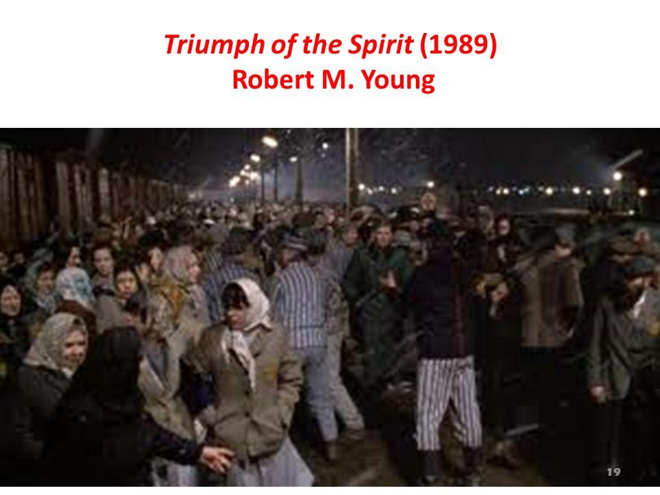 Triumph of the Spirit (1989) Robert M. Young 19