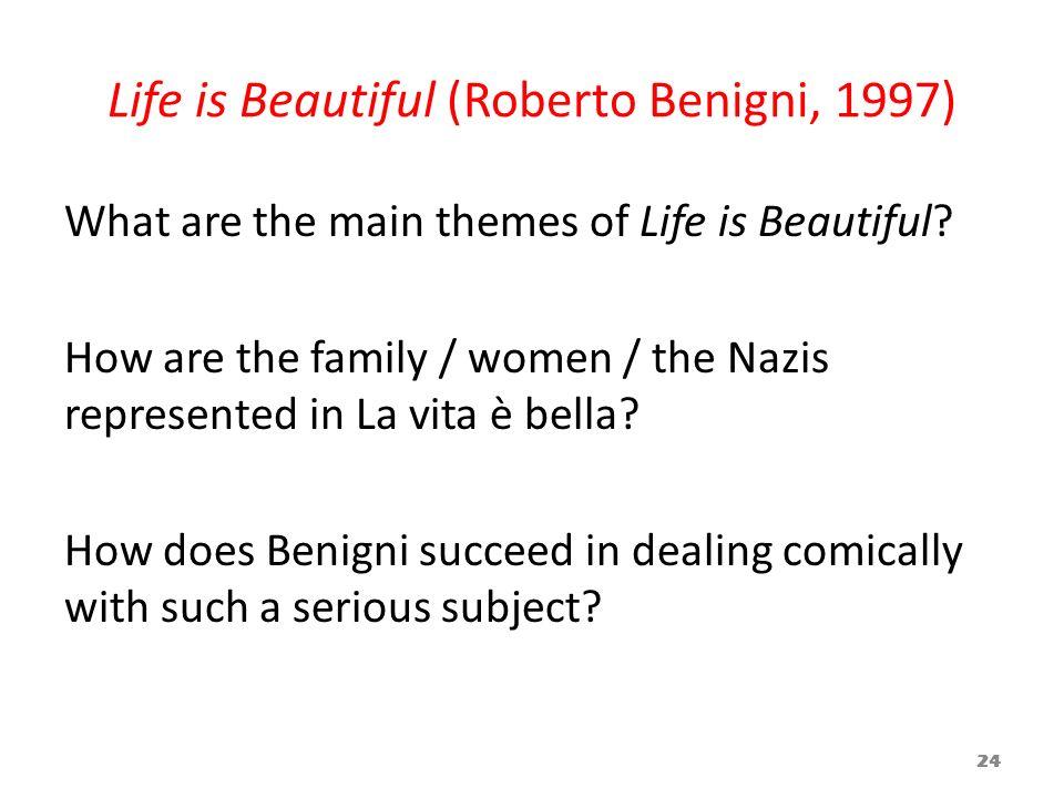 Life is Beautiful (Roberto Benigni, 1997) What are the main themes of Life is Beautiful? How are the family / women / the Nazis represented in La vita