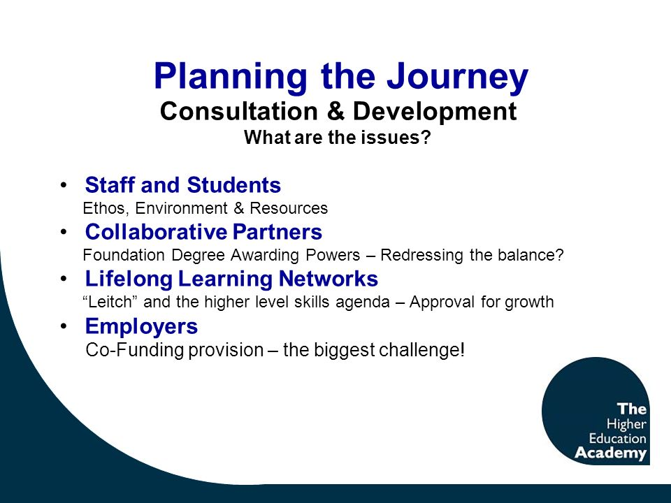 Planning the Journey Consultation & Development What are the issues.