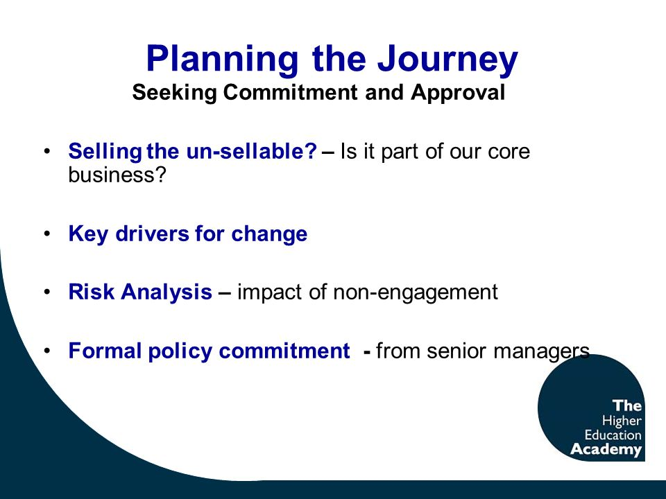 Planning the Journey Seeking Commitment and Approval Selling the un-sellable.